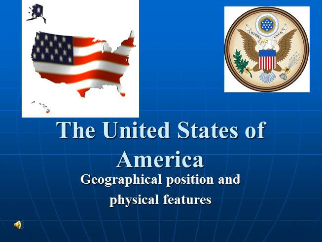 Презентация - The USA-geography, physical features on country of usa, geography of usa, language of usa, mainland of usa, region of usa, physical feature of usa, continent of usa, bay of usa, population density of usa, river of usa,