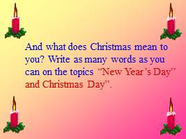 and what does christmas mean to you write as many words as you can on the topics new years day and christmas day